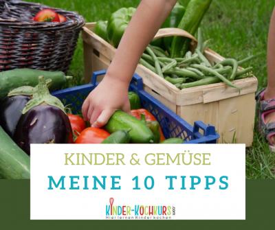 Kinder & Gemüse Tipps